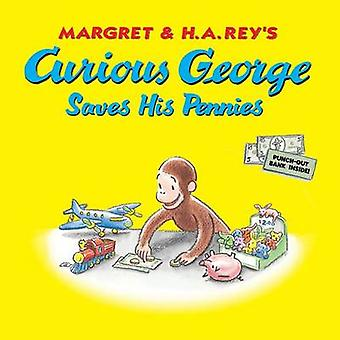 Curious George Saves His Pennies by H A Rey - Monica Perez - 97805478