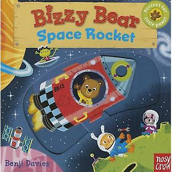 Bizzy Bear - Space Rocket by Nosy Crow - Benji Davies - Benji Davies -
