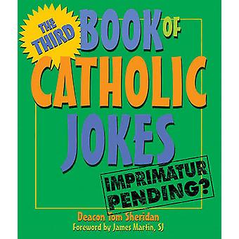 The Third Book of Catholic Jokes - Gentle Humor about Aging and Relati
