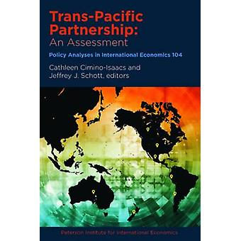 TRANS-Pacific Partnership - An Assessment by Cathleen Cimino-Isaacs -