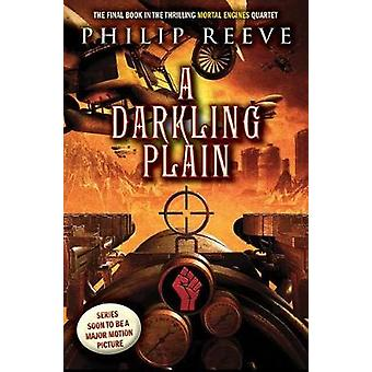 A Darkling Plain (Mortal Engines - Book 4) by Philip Reeve - 97813382