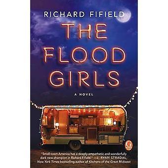 The Flood Girls by Managing Editor Richard Fifield - 9781476797397 Bo