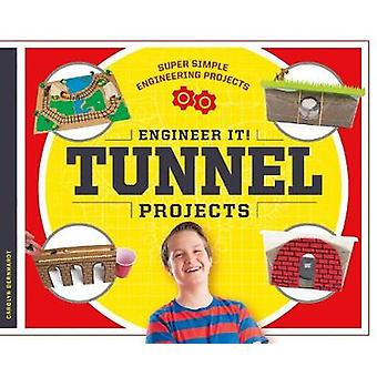 Engineer It! Tunnel Projects by Carolyn Bernhardt - 9781532111273 Book