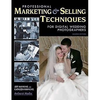 Professional Marketing and Selling Techniques for Digital Wedding Pho