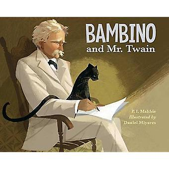 Bambino and Mr. Twain by P I Maltbie - Daniel Miyares - 9781580892728