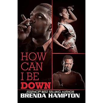 How Can I Be Down? by Brenda Hampton - 9781622865390 Book
