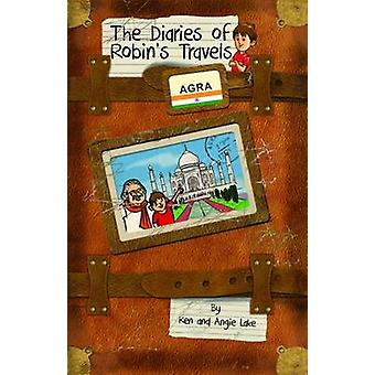 The Diaries of Robin's Travels - Agra - 9781782260530 Book