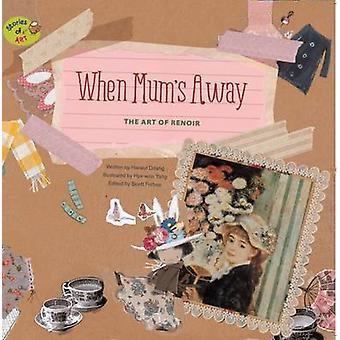 When Mum's Away - The Art of Renoir by Ddang Haneul - Hye-Won Yang - S