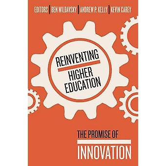 Reinventing Higher Education - The Promise of Innovation by Ben Wildav