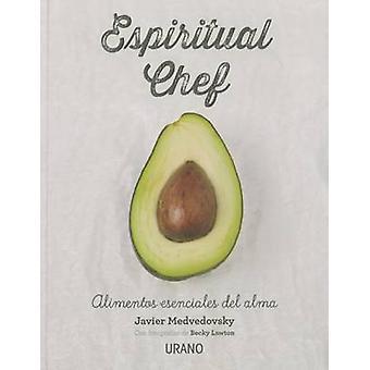 Espiritual Chef by Javier Medvedovski - 9788479539108 Book