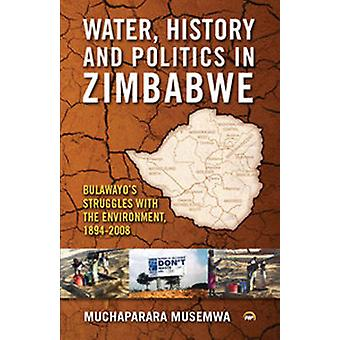 Water - History and Politics in Zimbabwe - Bulawayo's Struggles with t