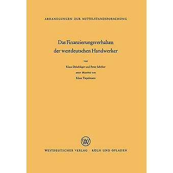 Das Finanzierungsverhalten Der Westdeutschen Handwerker by Oelschlager & Klaus