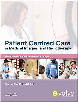 Patient Centerouge Care in Medical Imaging and Radiotherapy by Aarthi Ramlaul