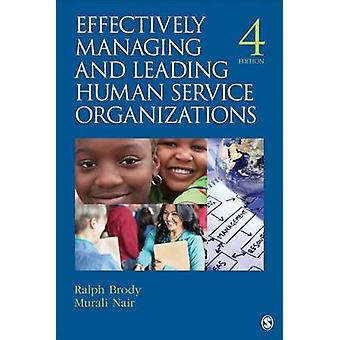 Effectively Managing and Leading Human Service Organizations by Brody & Ralph