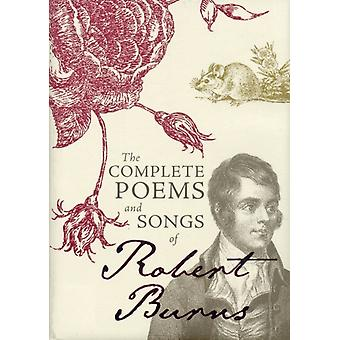 The Complete Poems and Songs of Robert Burns (Hardcover) by Burns Robert