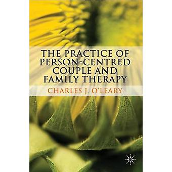 The Practice of PersonCentred Couple and Family Therapy by OLeary & Charles