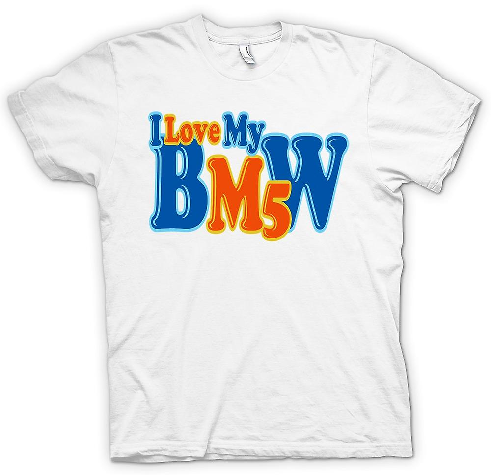 Womens T-shirt - I Love My BMW M5 - Car Enthusiast