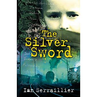 The Silver Sword by Ian Serraillier - Jane Serraillier - 978009943949