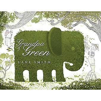 Grandpa Green (Main Market Ed.) by Lane Smith - 9780230766457 Book