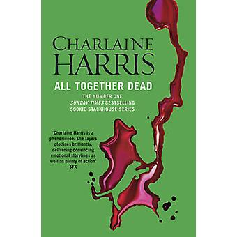 All Together Dead - A True Blood Novel by Charlaine Harris - 978057511