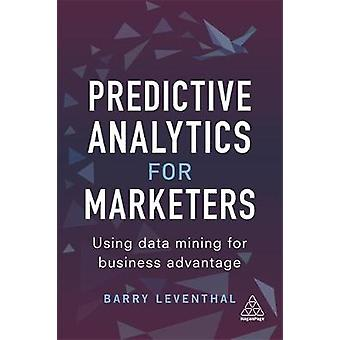 Predictive Analytics for Marketers - Using Data Mining for Business Ad