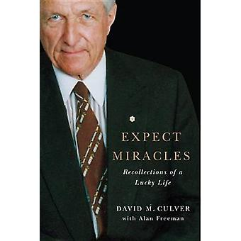 Expect Miracles - Recollections of a Lucky Life by David M. Culver - A