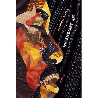 Brandbomben Kunst - Gedichte von Patricia Smith - 9780810134331 Buch