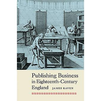 Publishing Business in Eighteenth-Century England by James Raven - 97