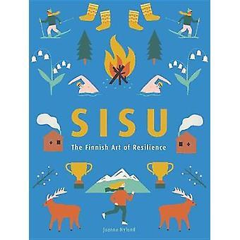 Sisu - The Finnish Art of Courage by Joanna Nylund - 9781856753807 Book