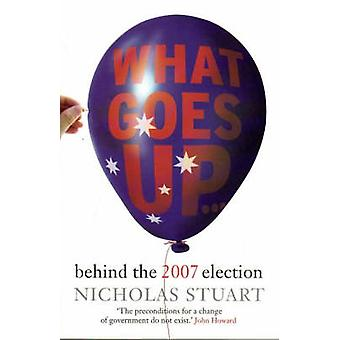 Vad går upp... - bakom valet 2007 av Nicholas Stuart - 978192