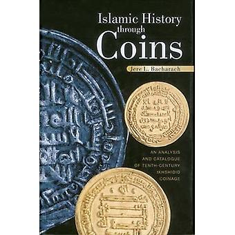 Islamic History Through Coins - An Analysis and Catalogue of Tenth-Cen