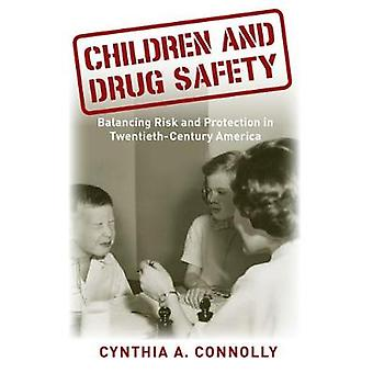Children and Drug Safety - Balancing Risk and Protection in Twentieth-