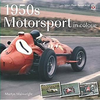 1950s Motorsport in Colour by Martyn Wainwright - 9781787112490 Book