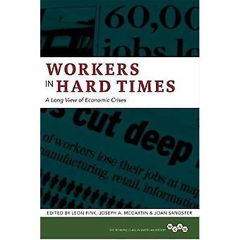 Trabalhadores em duro vezes - uma visão ampla de Crises económicas por Leon Fink -