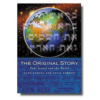 The Original Story: God, Israel and the World