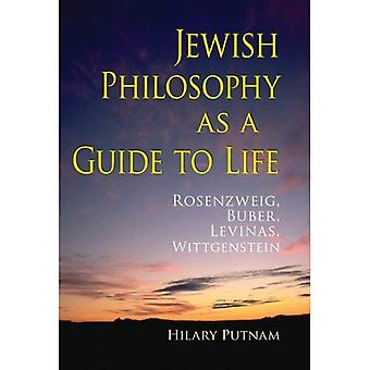 Jødisk filosofi som en Guide til livet: Rosenzweig, Buber, Levinas, Wittgenstein (Helen & Burgund forelesninger...