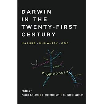 Darwin in the Twenty-First Century: Nature, Humanity, and God (Studies in Science and the Humanities from the...