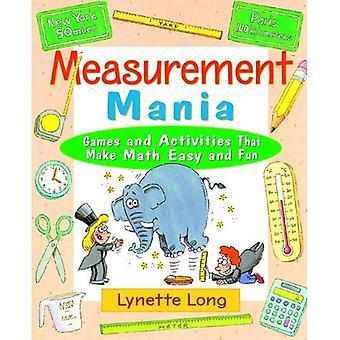 Mania di misurazione: Giochi e attività che rendono la matematica facile e divertente (magica matematica)