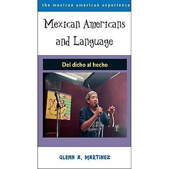 Mexikanska amerikaner och språk: del Dicho Al Hecho (mexikanska amerikanska erfarenheter)