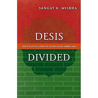 Desis Divided: The Political Lives of South Asian Americans