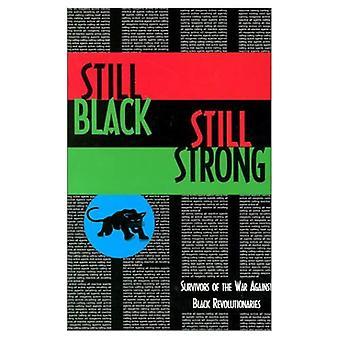 Immer noch schwarz, immer noch stark: Überlebenden des Krieges gegen den schwarzen revolutionäre
