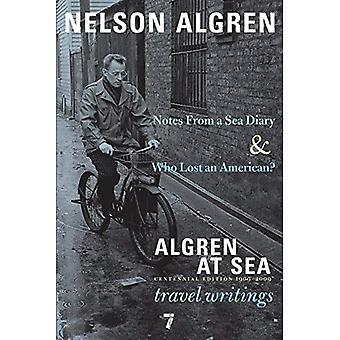 Algren at Sea: Notes from A Seas Diary & Algren at Sea - The Travel Writings