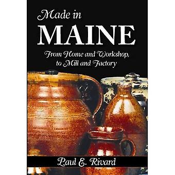 Feita em Maine: de casa e oficina de moinho e fábrica