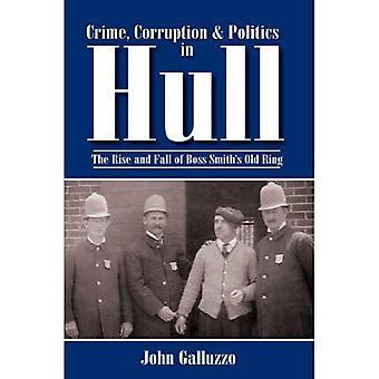Criminalità, corruzione & politica nello scafo: ascesa e caduta del capo vecchio anello di Smith