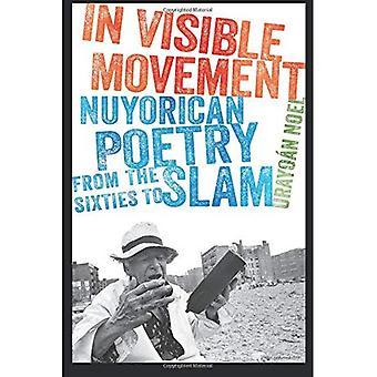 I synlig rörelse: Nuyorican poesi från sextiotalet till Slam (samtida nordamerikanska poesi-serien)