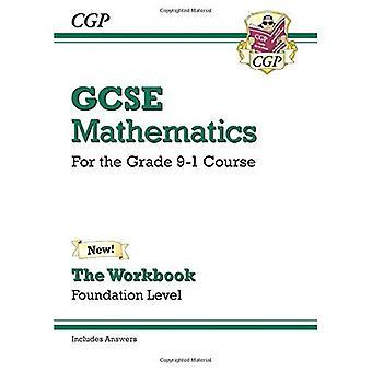 Nuevo libro de matemáticas GCSE: Fundación - para el grado 9-1 curso (incluye respuestas)