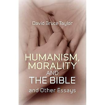 Humanism, Morality and the Bible and Other Essays