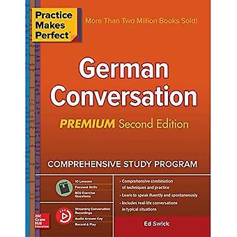 La pratique rend parfait: Conversation allemande, deuxième édition Premium