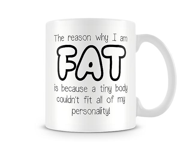 The Reason Why I Am Fat Mug