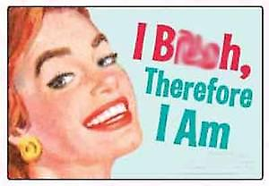 I B***h, Therefore I Am fridge magnet   (ep)